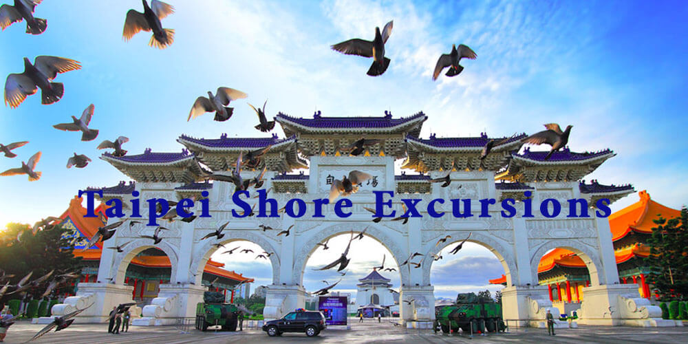 Taipei Tours & Day Trips From Cruise Port